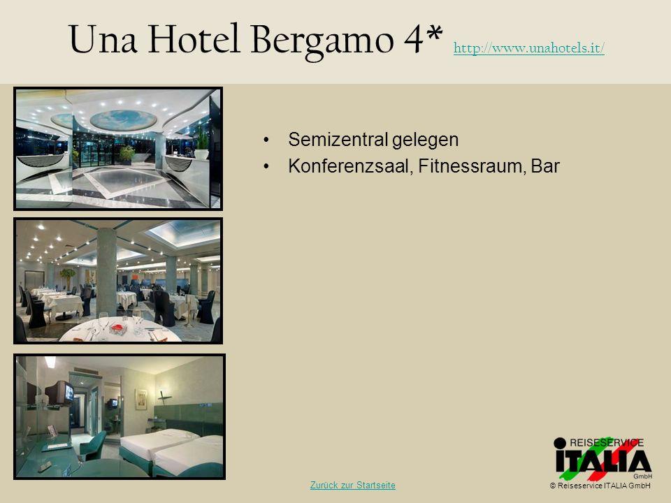 Semizentral gelegen Konferenzsaal, Fitnessraum, Bar Una Hotel Bergamo 4* http://www.unahotels.it/ http://www.unahotels.it/ © Reiseservice ITALIA GmbH