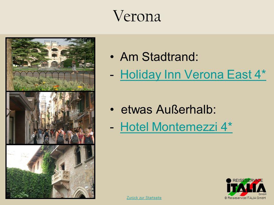 Am Stadtrand: -Holiday Inn Verona East 4*Holiday Inn Verona East 4* etwas Außerhalb: -Hotel Montemezzi 4*Hotel Montemezzi 4* Verona © Reiseservice ITA