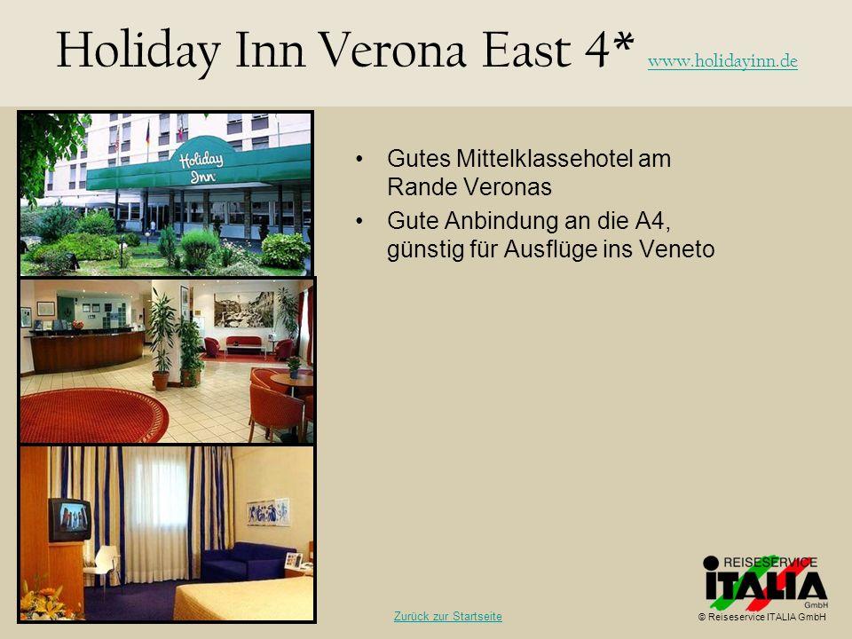 Gutes Mittelklassehotel am Rande Veronas Gute Anbindung an die A4, günstig für Ausflüge ins Veneto Holiday Inn Verona East 4* www.holidayinn.de www.ho