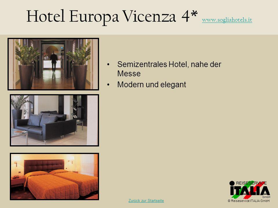 Semizentrales Hotel, nahe der Messe Modern und elegant Hotel Europa Vicenza 4* www.sogliahotels.it www.sogliahotels.it © Reiseservice ITALIA GmbH Zurü