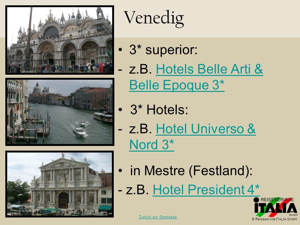 3* superior: -z.B. Hotels Belle Arti & Belle Epoque 3*Hotels Belle Arti & Belle Epoque 3* 3* Hotels: -z.B. Hotel Universo & Nord 3*Hotel Universo & No