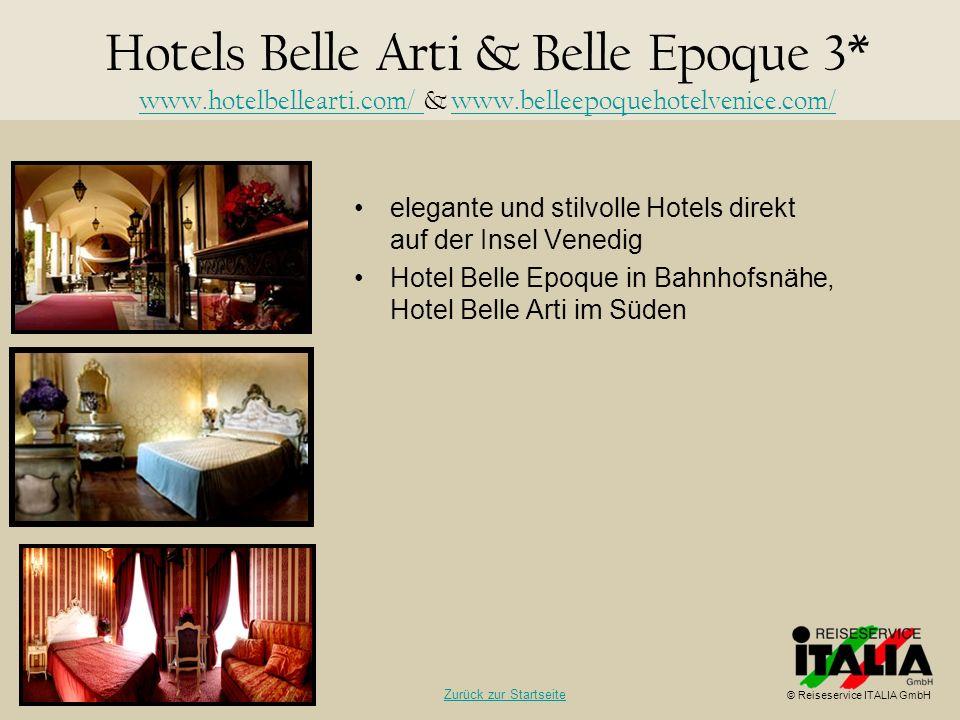 elegante und stilvolle Hotels direkt auf der Insel Venedig Hotel Belle Epoque in Bahnhofsnähe, Hotel Belle Arti im Süden Hotels Belle Arti & Belle Epo
