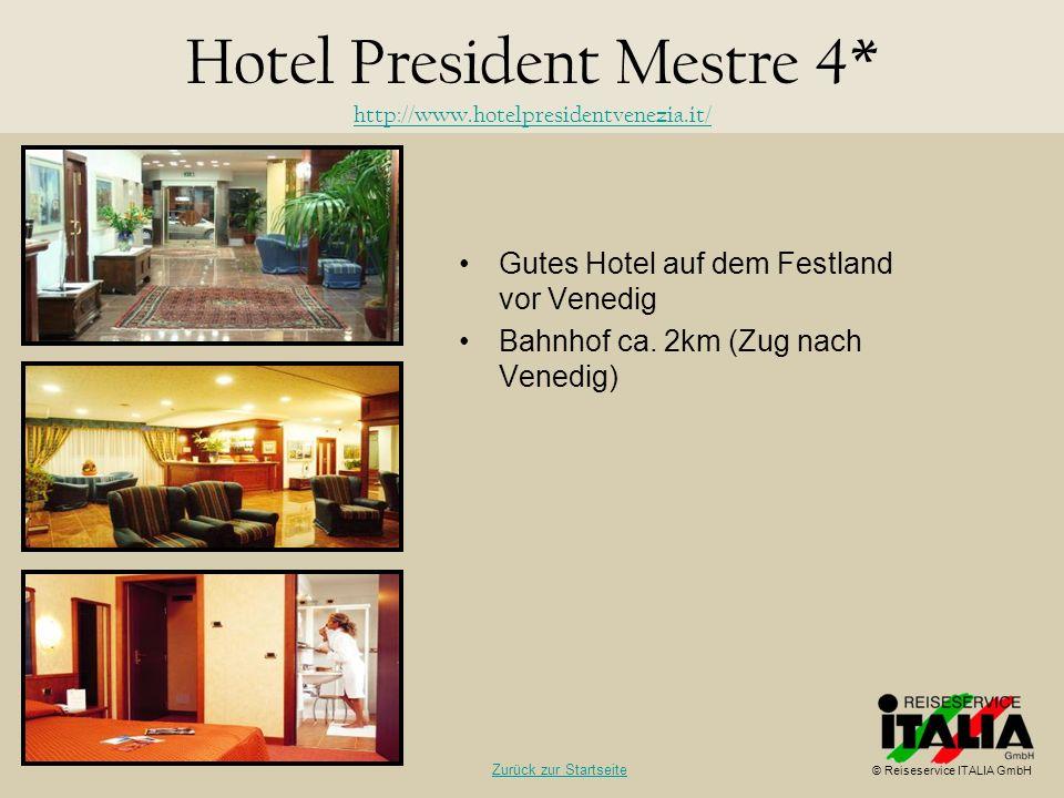 Gutes Hotel auf dem Festland vor Venedig Bahnhof ca. 2km (Zug nach Venedig) Hotel President Mestre 4* http://www.hotelpresidentvenezia.it/ http://www.