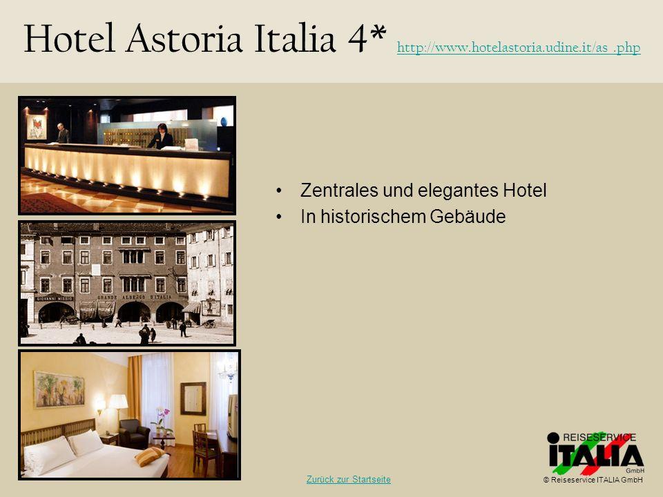 Zentrales und elegantes Hotel In historischem Gebäude Hotel Astoria Italia 4* http://www.hotelastoria.udine.it/as_.php http://www.hotelastoria.udine.i