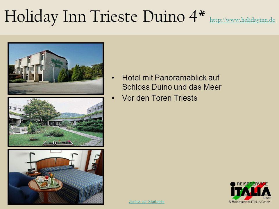 Hotel mit Panoramablick auf Schloss Duino und das Meer Vor den Toren Triests Holiday Inn Trieste Duino 4* http://www.holidayinn.de http://www.holidayi