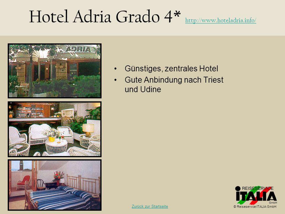 Günstiges, zentrales Hotel Gute Anbindung nach Triest und Udine Hotel Adria Grado 4* http://www.hoteladria.info/ http://www.hoteladria.info/ © Reisese