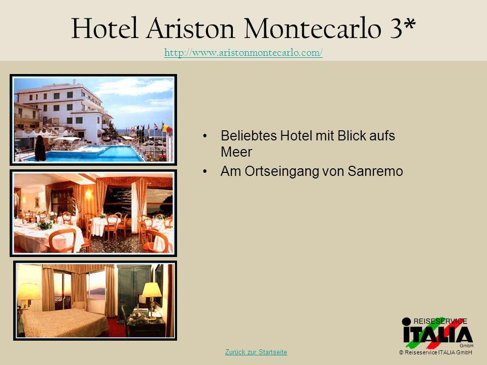 Beliebtes Hotel mit Blick aufs Meer Am Ortseingang von Sanremo Hotel Ariston Montecarlo 3* http://www.aristonmontecarlo.com/ http://www.aristonmonteca