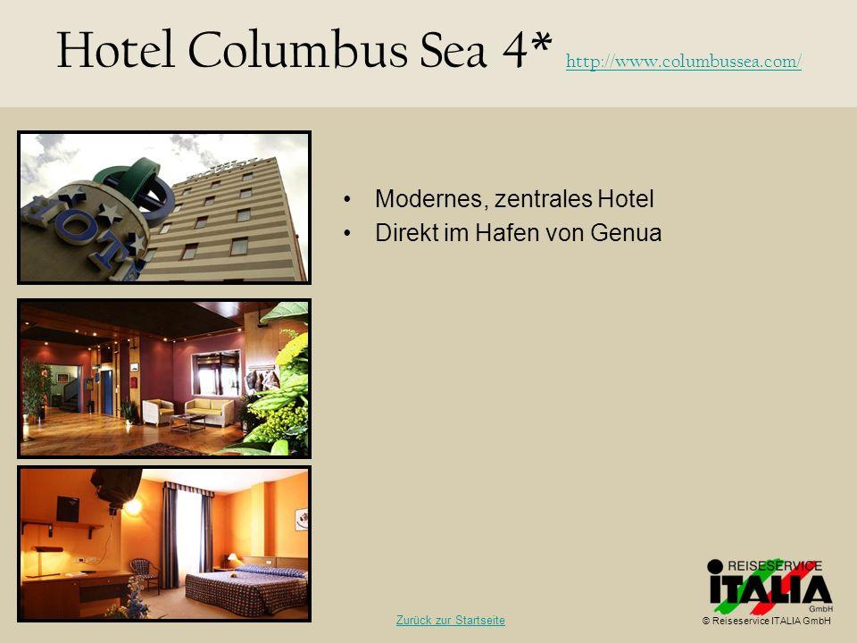 Modernes, zentrales Hotel Direkt im Hafen von Genua Hotel Columbus Sea 4* http://www.columbussea.com/ http://www.columbussea.com/ © Reiseservice ITALI