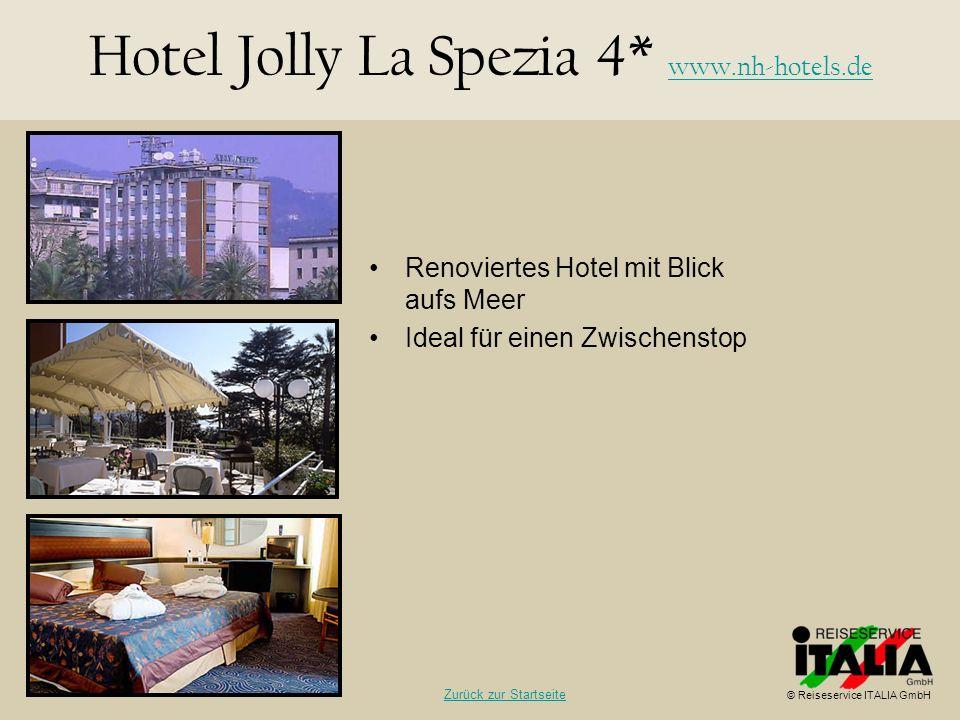 Renoviertes Hotel mit Blick aufs Meer Ideal für einen Zwischenstop Hotel Jolly La Spezia 4* www.nh-hotels.de www.nh-hotels.de © Reiseservice ITALIA Gm