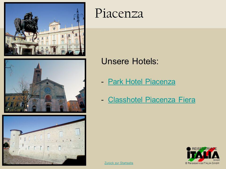 Piacenza Unsere Hotels: - Park Hotel PiacenzaPark Hotel Piacenza - Classhotel Piacenza FieraClasshotel Piacenza Fiera © Reiseservice ITALIA GmbH Zurüc