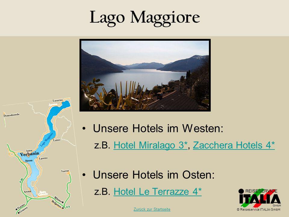 Unsere Hotels im Westen: z.B. Hotel Miralago 3*, Zacchera Hotels 4*Hotel Miralago 3*Zacchera Hotels 4* Unsere Hotels im Osten: z.B. Hotel Le Terrazze