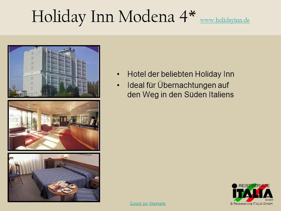 Hotel der beliebten Holiday Inn Ideal für Übernachtungen auf den Weg in den Süden Italiens Holiday Inn Modena 4* www.holidayinn.de www.holidayinn.de ©