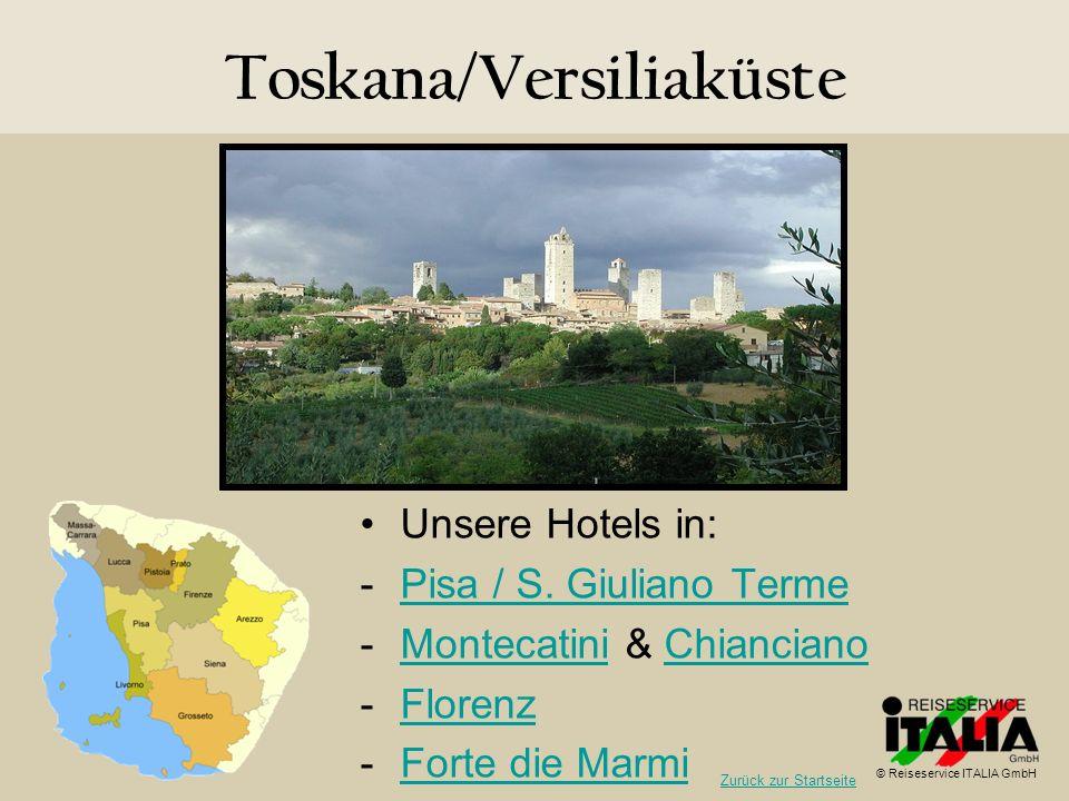 Toskana/Versiliaküste Unsere Hotels in: -Pisa / S. Giuliano TermePisa / S. Giuliano Terme -Montecatini & ChiancianoMontecatiniChianciano -FlorenzFlore