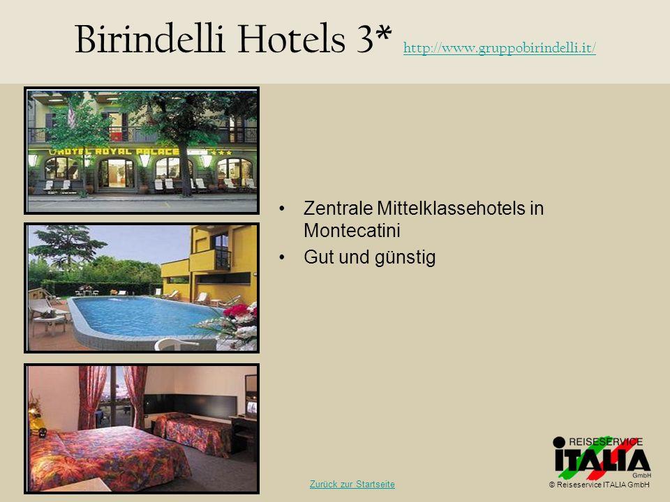 Zentrale Mittelklassehotels in Montecatini Gut und günstig Birindelli Hotels 3* http://www.gruppobirindelli.it/ http://www.gruppobirindelli.it/ © Reis