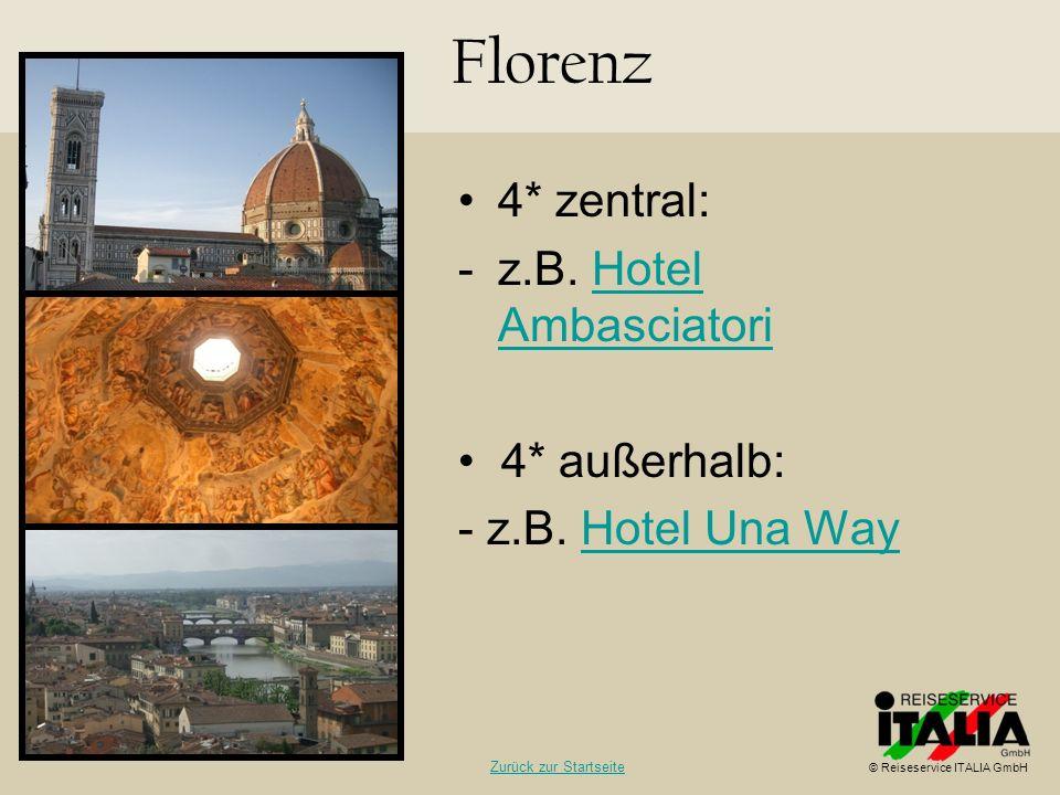 4* zentral: -z.B. Hotel AmbasciatoriHotel Ambasciatori 4* außerhalb: - z.B. Hotel Una WayHotel Una Way Florenz © Reiseservice ITALIA GmbH Zurück zur S