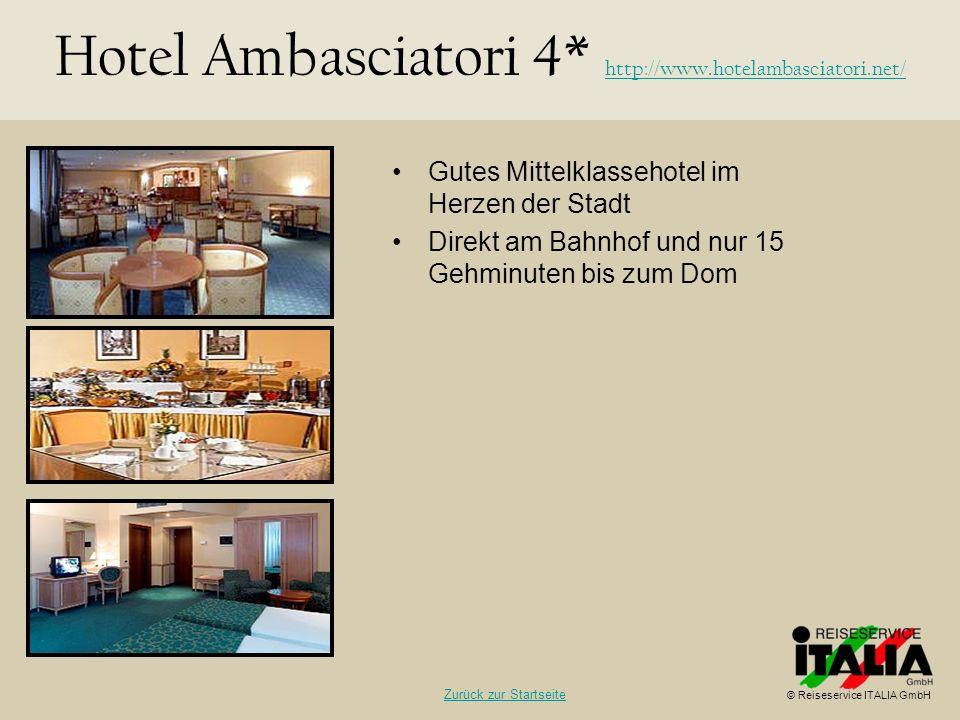Gutes Mittelklassehotel im Herzen der Stadt Direkt am Bahnhof und nur 15 Gehminuten bis zum Dom Hotel Ambasciatori 4* http://www.hotelambasciatori.net