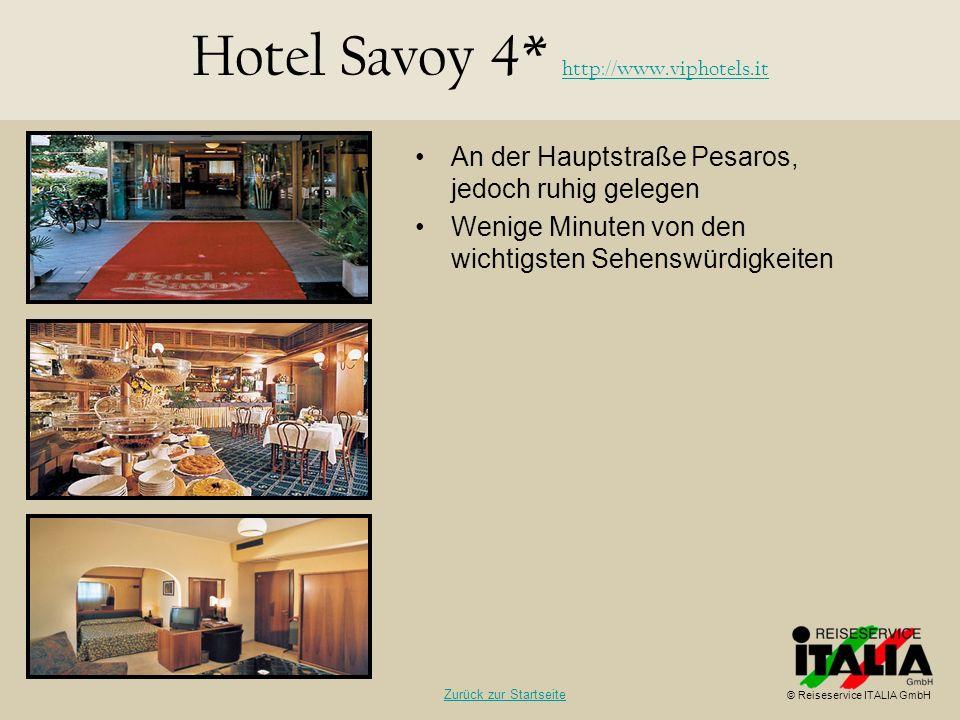 An der Hauptstraße Pesaros, jedoch ruhig gelegen Wenige Minuten von den wichtigsten Sehenswürdigkeiten Hotel Savoy 4* http://www.viphotels.it http://w