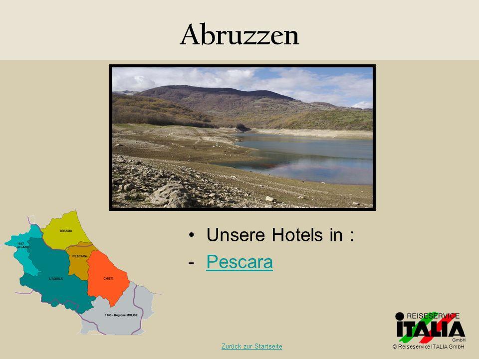 Abruzzen Unsere Hotels in : -PescaraPescara © Reiseservice ITALIA GmbH Zurück zur Startseite