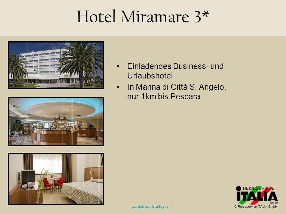 Einladendes Business- und Urlaubshotel In Marina di Città S. Angelo, nur 1km bis Pescara Hotel Miramare 3* © Reiseservice ITALIA GmbH Zurück zur Start