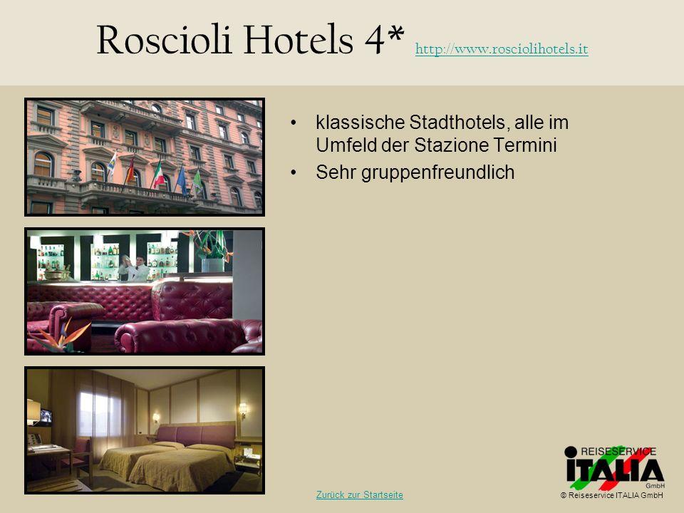 klassische Stadthotels, alle im Umfeld der Stazione Termini Sehr gruppenfreundlich Roscioli Hotels 4* http://www.rosciolihotels.it http://www.roscioli