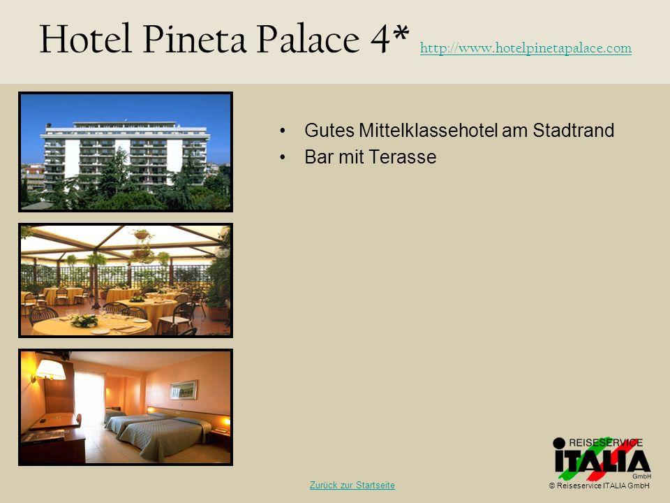 Gutes Mittelklassehotel am Stadtrand Bar mit Terasse Hotel Pineta Palace 4* http://www.hotelpinetapalace.com http://www.hotelpinetapalace.com © Reises