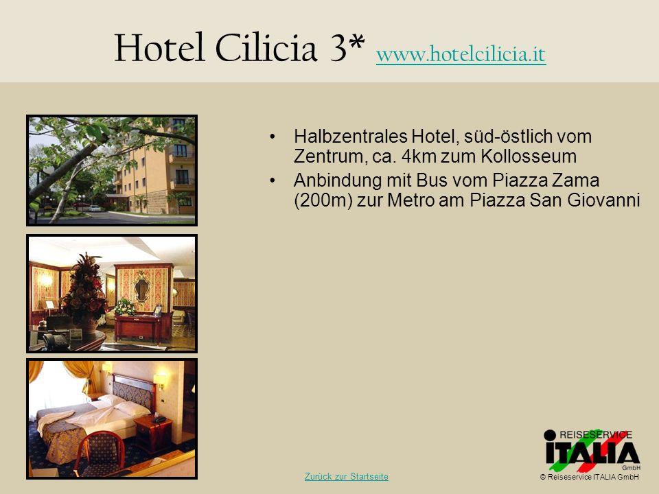 Hotel Cilicia 3* www.hotelcilicia.it www.hotelcilicia.it Halbzentrales Hotel, süd-östlich vom Zentrum, ca. 4km zum Kollosseum Anbindung mit Bus vom Pi