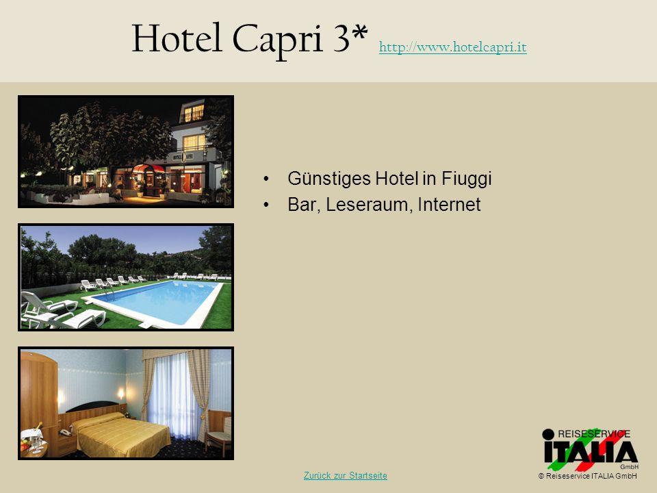 Günstiges Hotel in Fiuggi Bar, Leseraum, Internet Hotel Capri 3* http://www.hotelcapri.it http://www.hotelcapri.it © Reiseservice ITALIA GmbH Zurück z