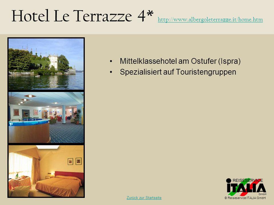 Mittelklassehotel am Ostufer (Ispra) Spezialisiert auf Touristengruppen Hotel Le Terrazze 4* http://www.albergoleterrazze.it/home.htm http://www.alber