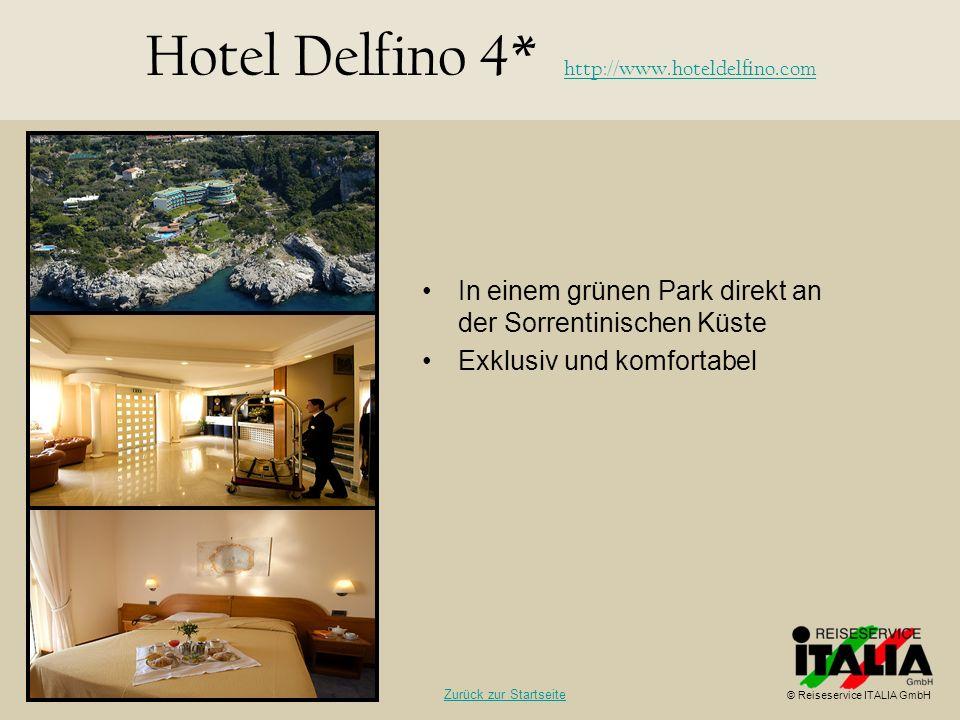 In einem grünen Park direkt an der Sorrentinischen Küste Exklusiv und komfortabel Hotel Delfino 4* http://www.hoteldelfino.com http://www.hoteldelfino