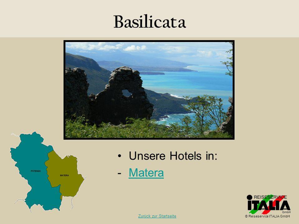 Basilicata Unsere Hotels in: -MateraMatera © Reiseservice ITALIA GmbH Zurück zur Startseite