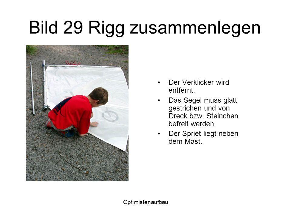 Optimistenaufbau Bild 29 Rigg zusammenlegen Der Verklicker wird entfernt.