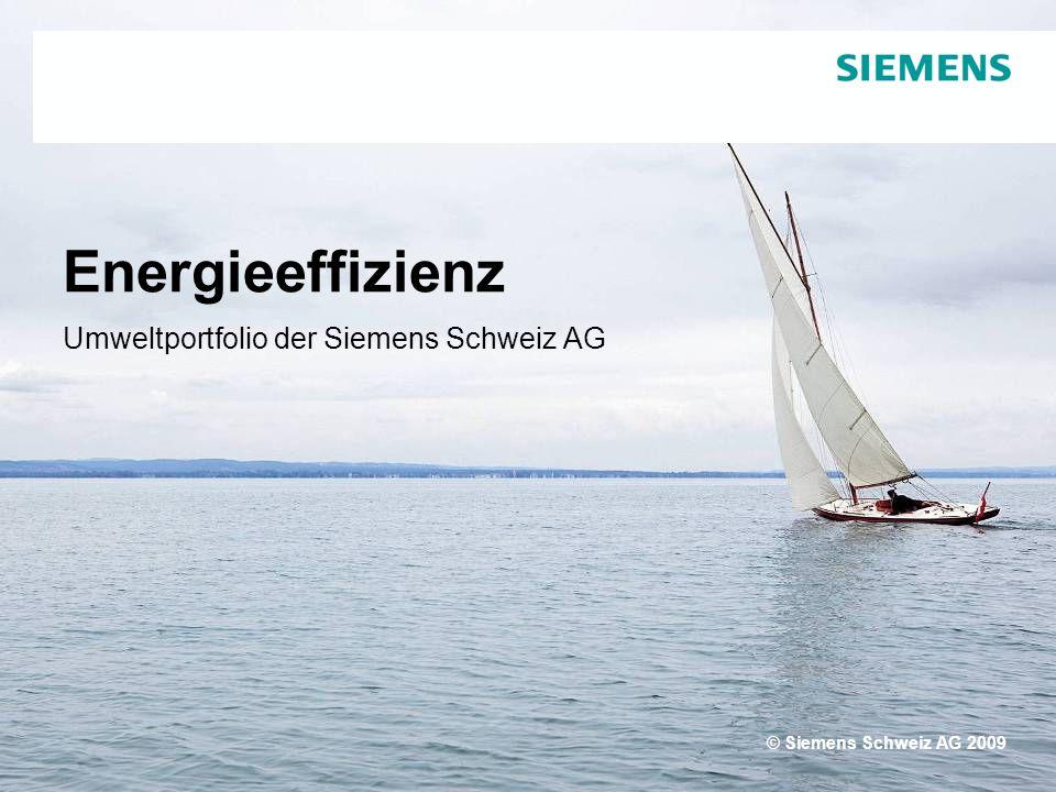 © Siemens Schweiz AG 2009 Umweltportfolio der Siemens Schweiz AG Energieeffizienz