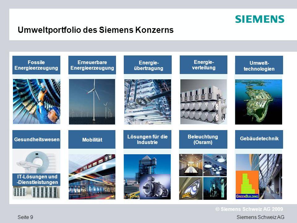 Siemens Schweiz AG © Siemens Schweiz AG 2009 Seite 20 Energieerzeugung Hoher Wirkungsgrad durch die Kombination von Gas- und Dampfturbine Weitere Effizienzsteigerungen durch höhere Verbrennungstemperaturen und innovative Turbinen möglich Nur 345g CO 2 -Emission pro kWh, verglichen mit 578g im Weltdurchschnitt der Stromerzeugung Weitere Emissionsminderungen absehbar (Gasturbine Irsching) Wesentliche Merkmale GuD gehören zu den effizientesten fossilen Kraftwerken.