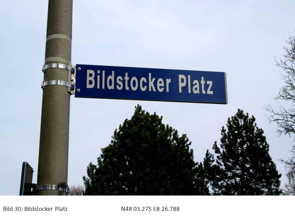 Bild 30: Bildstocker PlatzN48 03.275 E8 26.788