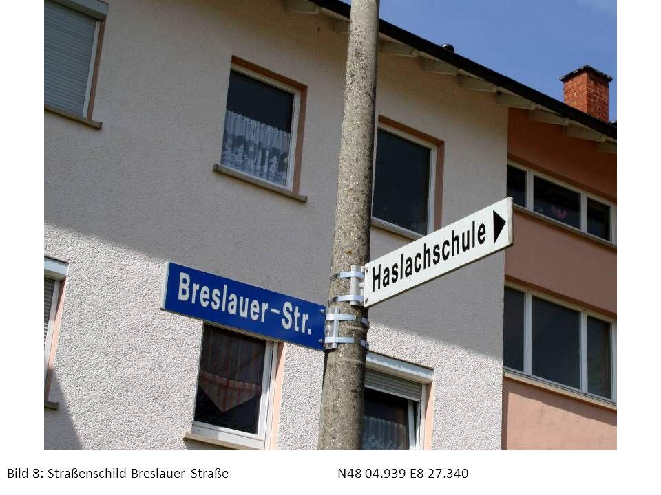 Bild 8: Straßenschild Breslauer StraßeN48 04.939 E8 27.340