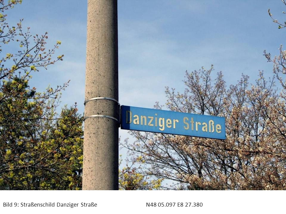 Bild 9: Straßenschild Danziger StraßeN48 05.097 E8 27.380