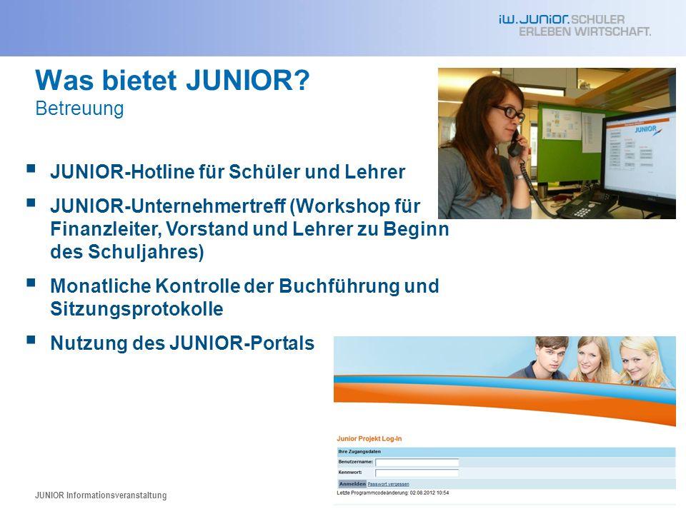 Was bietet JUNIOR? Betreuung JUNIOR Informationsveranstaltung48 JUNIOR-Hotline für Schüler und Lehrer JUNIOR-Unternehmertreff (Workshop für Finanzleit