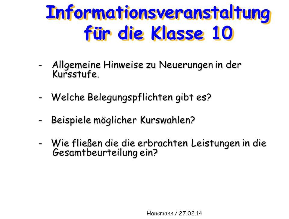 Informationsveranstaltung für die Klasse 10 - Allgemeine Hinweise zu Neuerungen in der Kursstufe. - Welche Belegungspflichten gibt es? - Beispiele mög