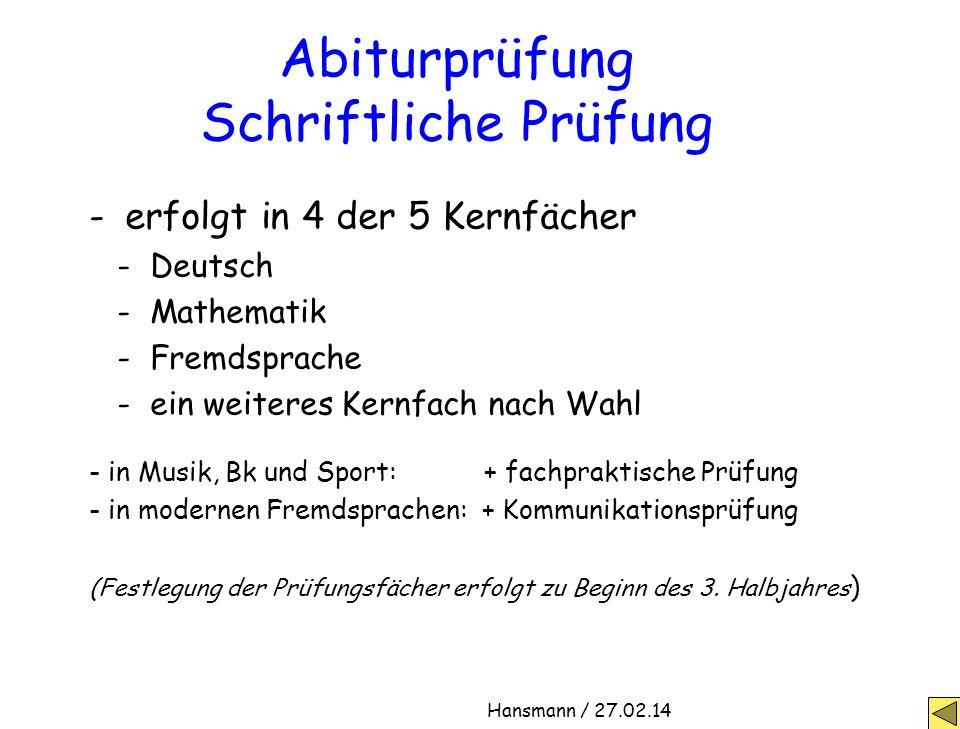 Abiturprüfung Schriftliche Prüfung -erfolgt in 4 der 5 Kernfächer - Deutsch - Mathematik - Fremdsprache - ein weiteres Kernfach nach Wahl - in Musik,