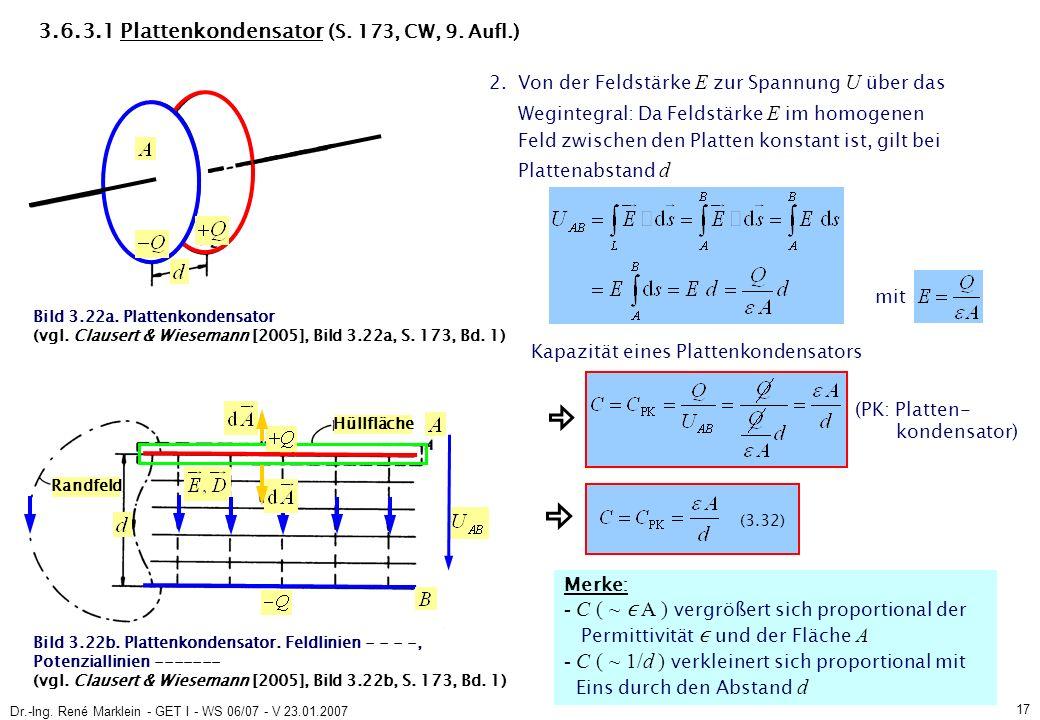 Dr.-Ing. René Marklein - GET I - WS 06/07 - V 23.01.2007 17 (3.32) 3.6.3.1 Plattenkondensator (S.