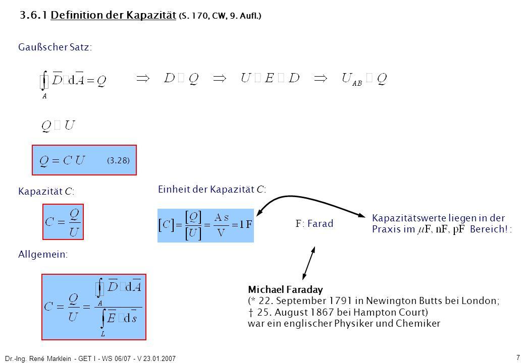 Dr.-Ing. René Marklein - GET I - WS 06/07 - V 23.01.2007 7 3.6.1 Definition der Kapazität (S.