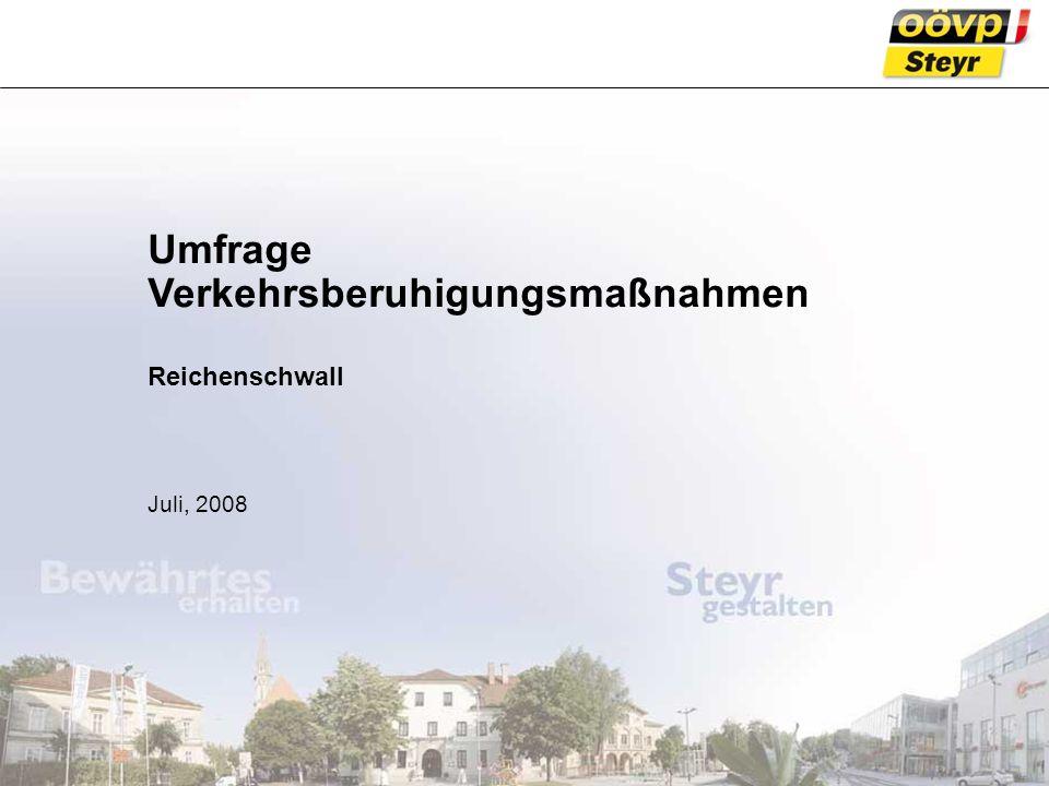 © Mechatronik Cluster – all rights reserved 2006 Umfrage Verkehrsberuhigungsmaßnahmen Reichenschwall Juli, 2008
