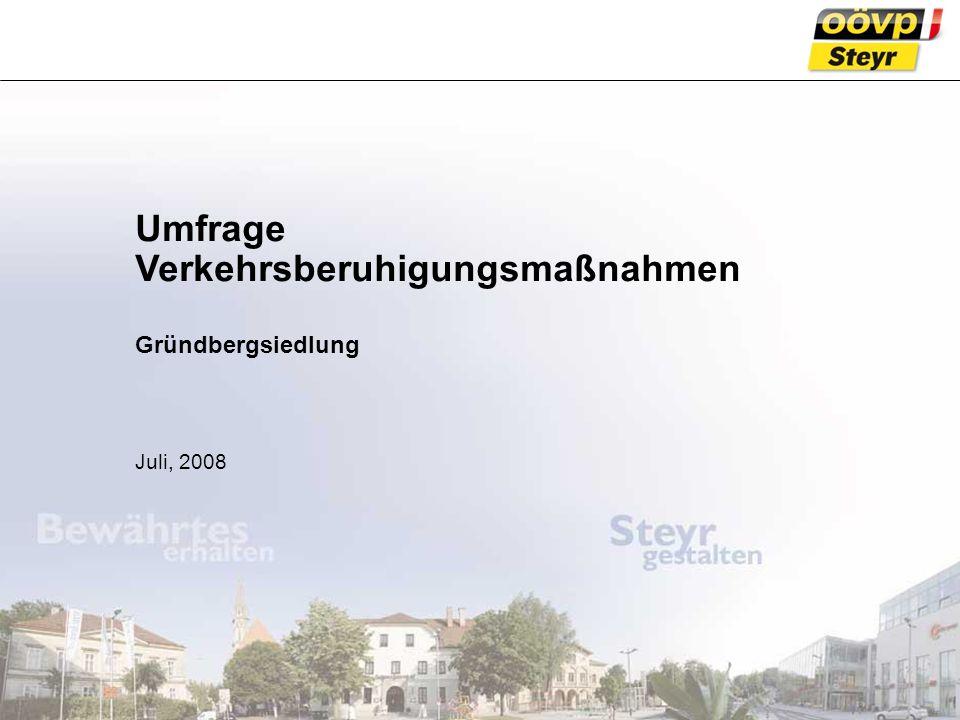 © Mechatronik Cluster – all rights reserved 2006 Umfrage Verkehrsberuhigungsmaßnahmen Gründbergsiedlung Juli, 2008
