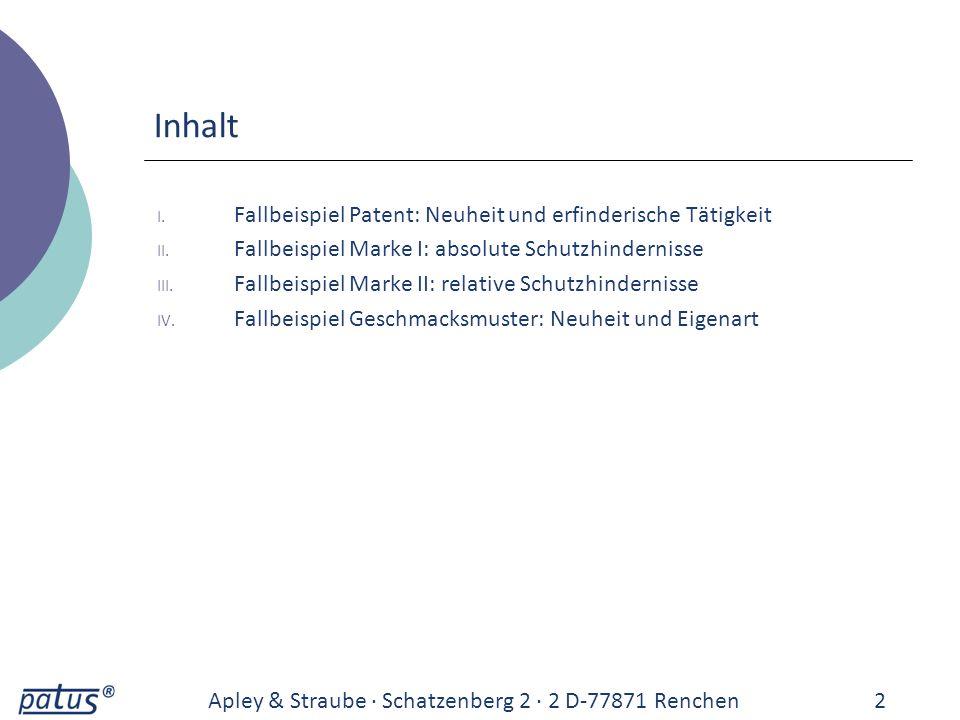 Inhalt I. Fallbeispiel Patent: Neuheit und erfinderische Tätigkeit II. Fallbeispiel Marke I: absolute Schutzhindernisse III. Fallbeispiel Marke II: re