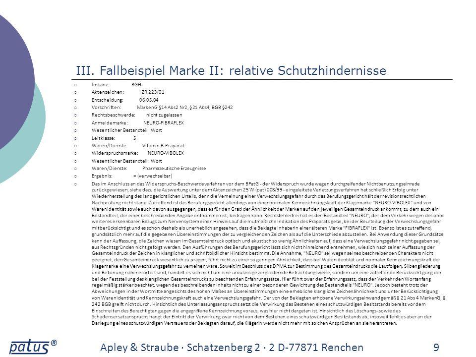 Apley & Straube · Schatzenberg 2 · 2 D-77871 Renchen9 III. Fallbeispiel Marke II: relative Schutzhindernisse Instanz: BGH Aktenzeichen: I ZR 223/01 En