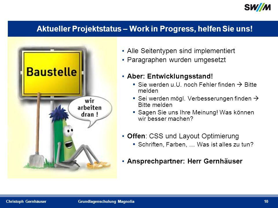 Christoph GernhäuserGrundlagenschulung Magnolia10 Aktueller Projektstatus – Work in Progress, helfen Sie uns.