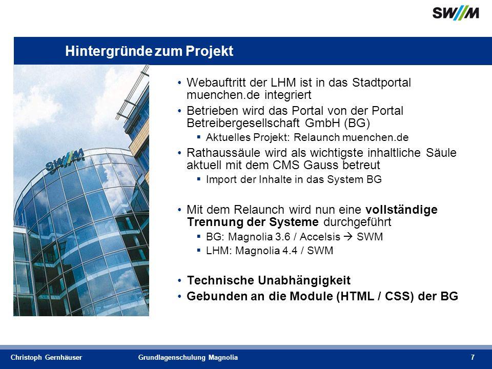 Christoph GernhäuserGrundlagenschulung Magnolia8 Hintergründe zur Architektur Für den Besucher ist es transparent, welches System genutzt wird Über einen sog.