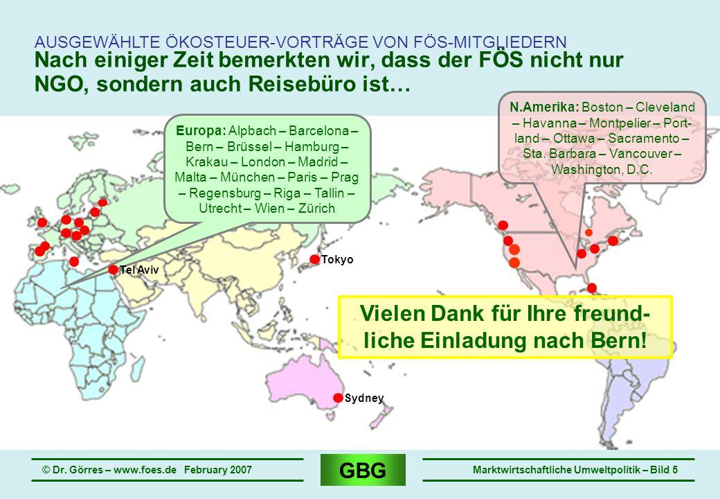 GBG © Dr. Görres – www.foes.de February 2007Marktwirtschaftliche Umweltpolitik – Bild 5 Nach einiger Zeit bemerkten wir, dass der FÖS nicht nur NGO, s