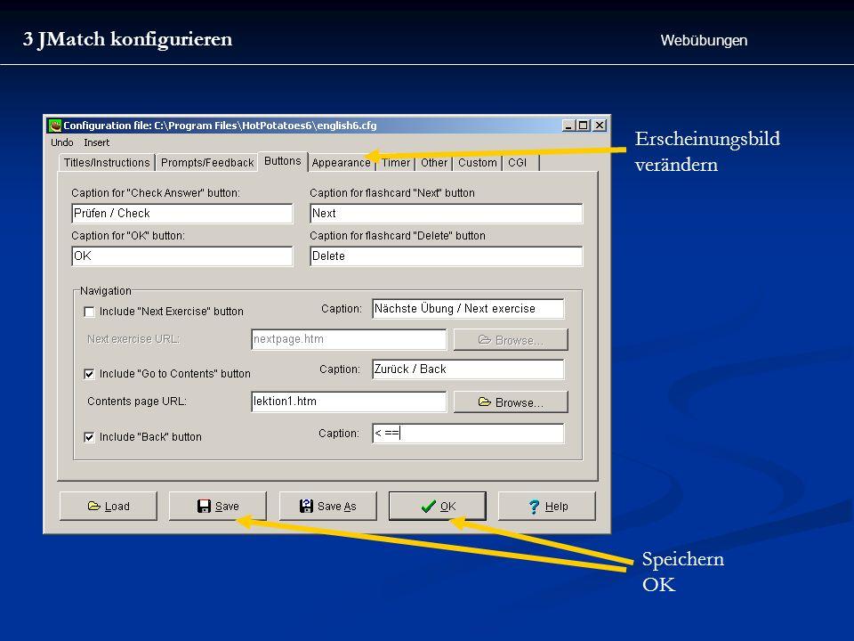 Webübungen 3 JMatch konfigurieren Erscheinungsbild verändern Speichern OK