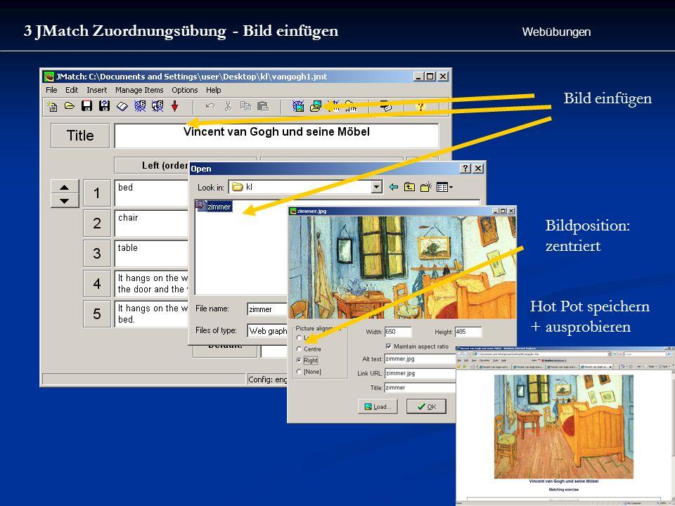 Webübungen 3 JMatch Zuordnungsübung - Bild einfügen Bild einfügen Bildposition: zentriert Hot Pot speichern + ausprobieren